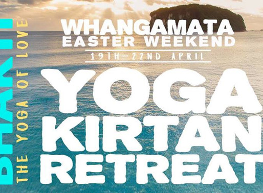 Bhakti Yoga Kirtan Retreat Whangamata, Easter Weekend 19th - 22nd April