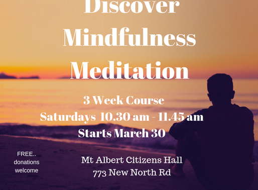 Discover Mindfulness Meditation                3 week course, starts Sat, 30th March