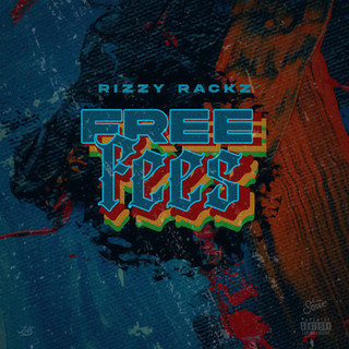 Free Fees Rizzy Rackz Cover Final.jpg