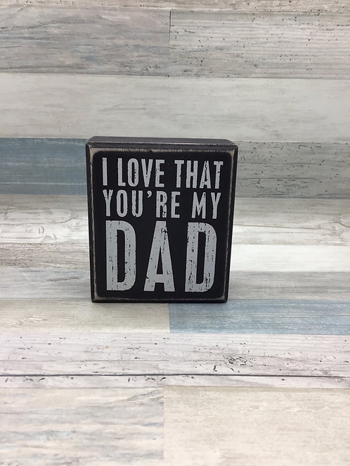 You're My Dad - Box Sign