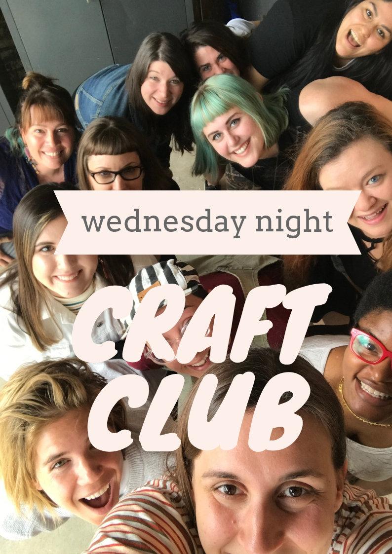 Wednesday Night Craft Club   May 26
