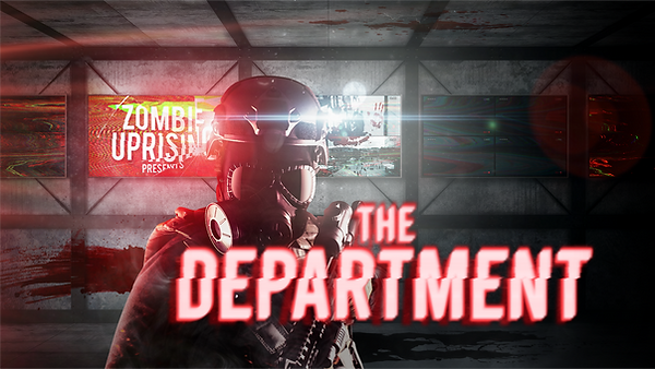 ZOMBIE UPRISING PRESENTS THE DEPARTMENT