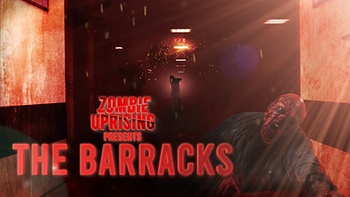 ZOMBIE UPRISING PRESENTS THE BARRACKS.pn