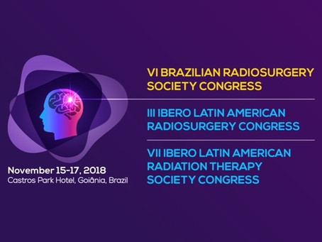 VI Brazilian Radiosurgery Society Congress / III Ibero Latin American Radiosurgery Congress