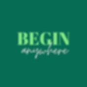 Begin Anywhere.png