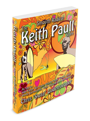Smooth/Radical - The Keith Paull Story