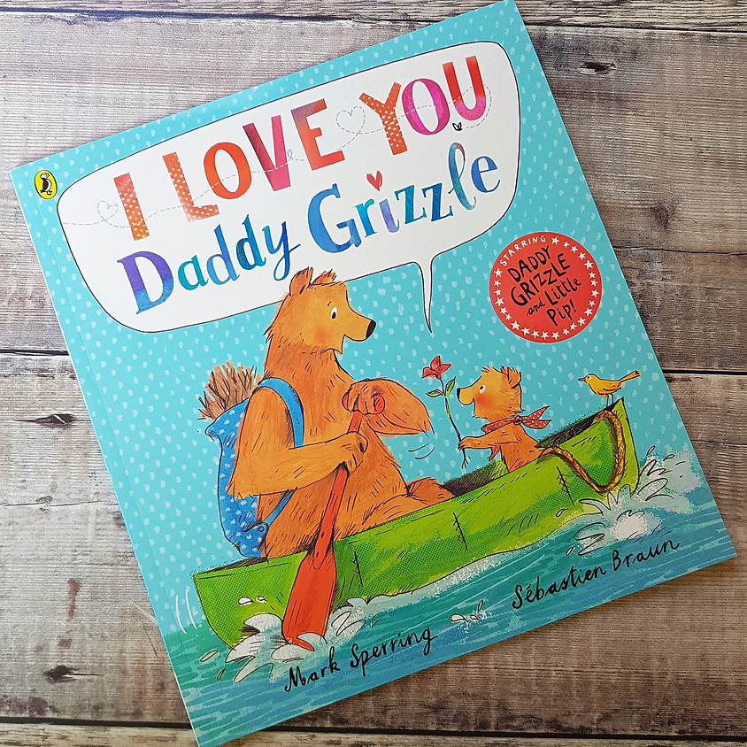 Tots, Pots & Tales - I Love You Daddy Grizzle