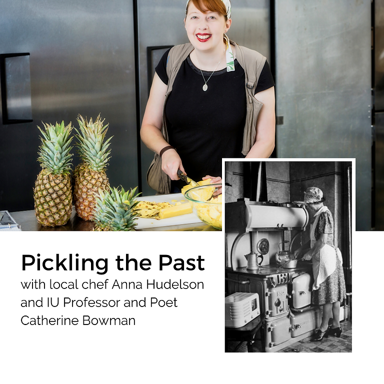 The Preserve : Pickling the Past with Anna Hudelson and Catherine Bowman