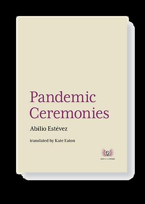 Pandemic Ceremonies Abilio Estévez Translated by Kate Eaton