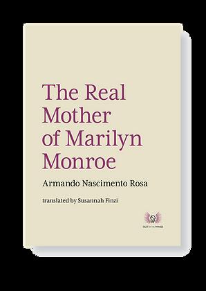 The Real Mother of Marilyn Monroe Armando Nascimento Rosa Trans. Susannah Finzi