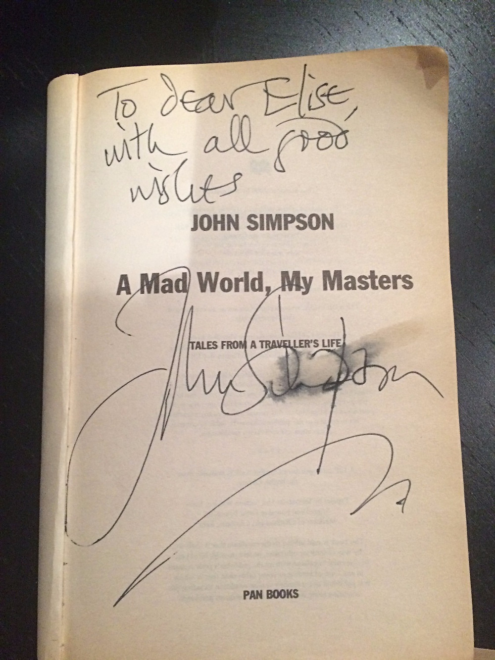 My signed copy of A Mad World My Masters by John Simpson