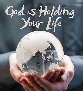 God is Holding Your Life.jpg