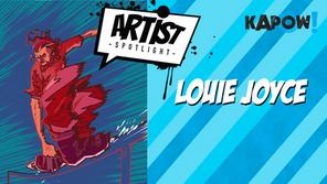 Artist Spotlight: Louie Joyce