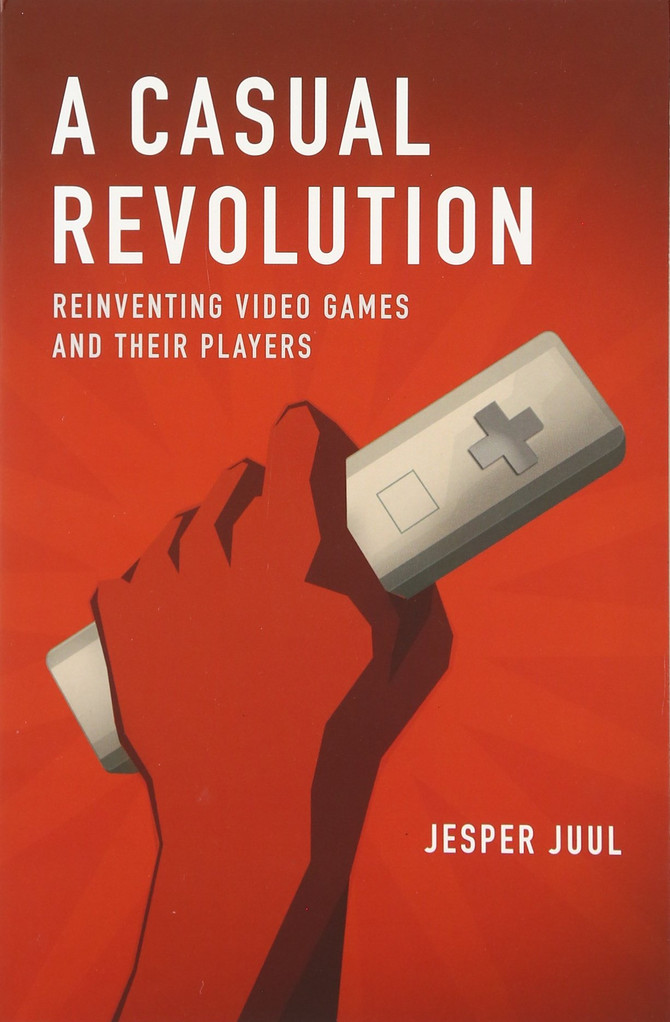 Chapter 1 & 4 of the Book, A Casual Revolution: Reinventing Video Games and Their Players by Jes