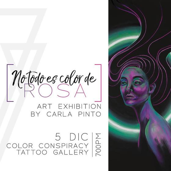 """""""No Todo es Color de Rosa"""" Exhibición por Carla Pinto"""
