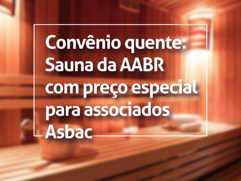 Convênio quente: Sauna da AABR com preço especial para associados Asbac