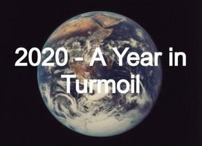 2020- A Year in Turmoil