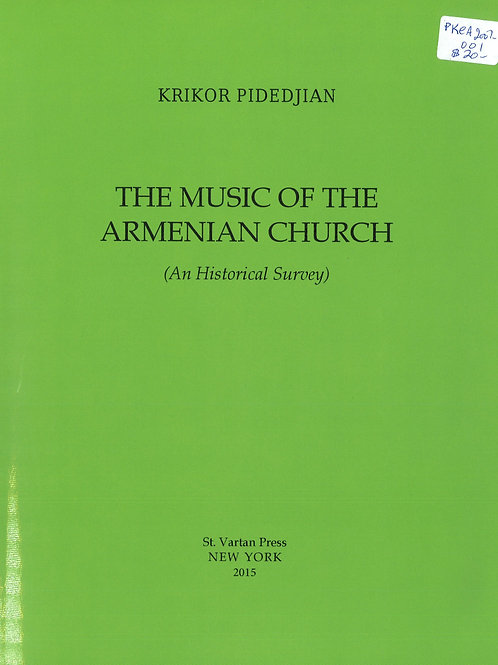 The Music of the Armenian Church, An Historical Survey