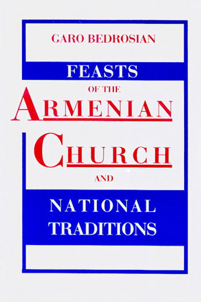 Feasts of the Armenian Church and National Traditions