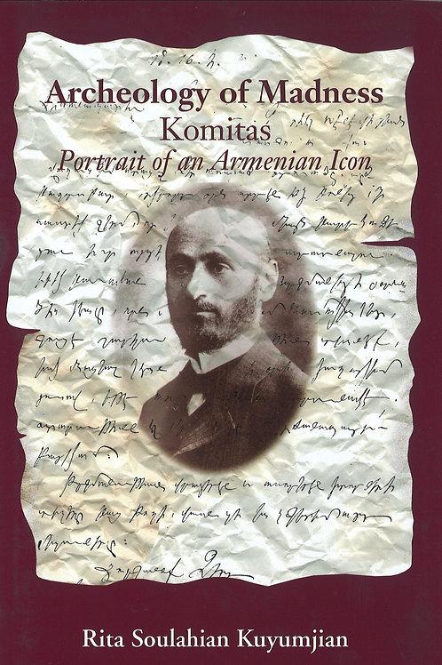 Archeology of Madness - Komitas: Portrait of an Armenian Icon