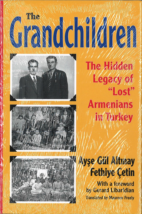 "The Grandchildren: The Hidden Legacy of ""Lost"" Armenians in Turkey/.l"