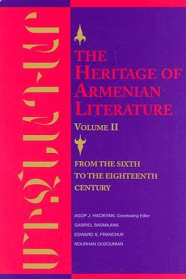 The Heritage of Armenian Literature Volume III: From the Eighteenth Century to M