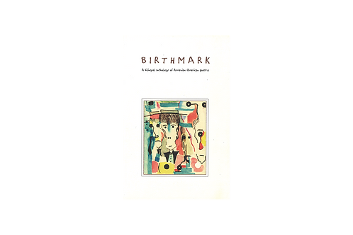 Birthmark, A bilingual anthology of Armenian-American poetry