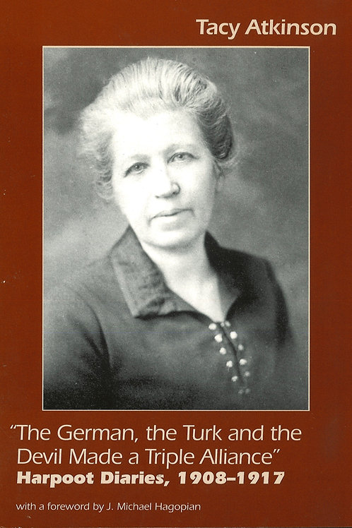 The German, the Turk and the Devil Made a Triple Alliance: Harpoot Diaries, 1908