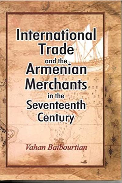 International Trade and the Armenian Merchants in the Seventeenth Century