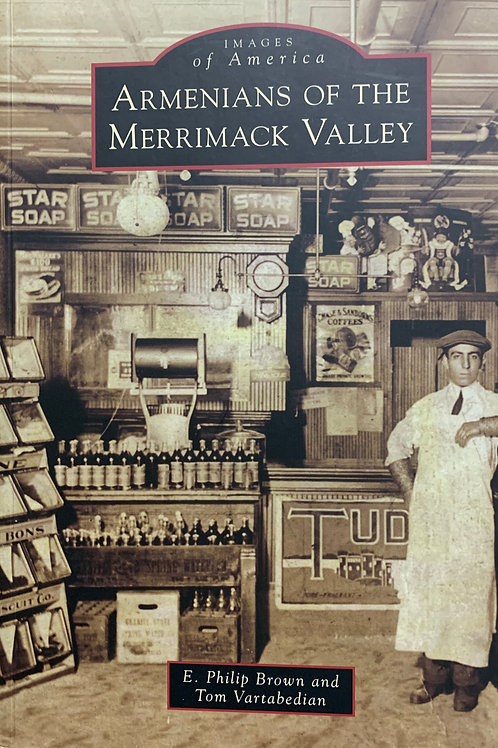 Images of America: Armenians of the Merrimack Valley