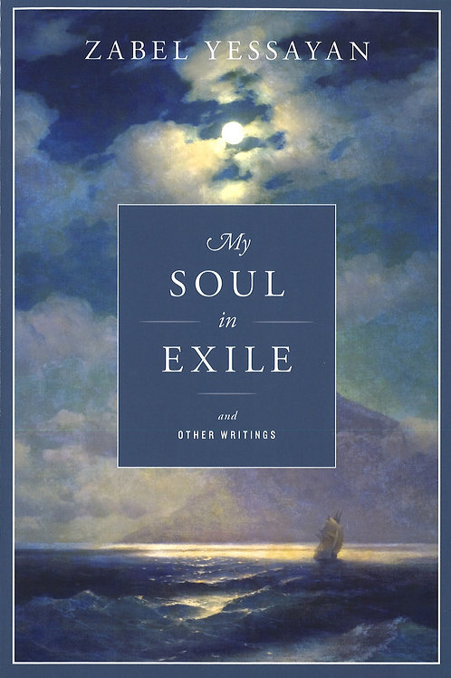 Zabel Yessayan: My Soul in Exile and other writings