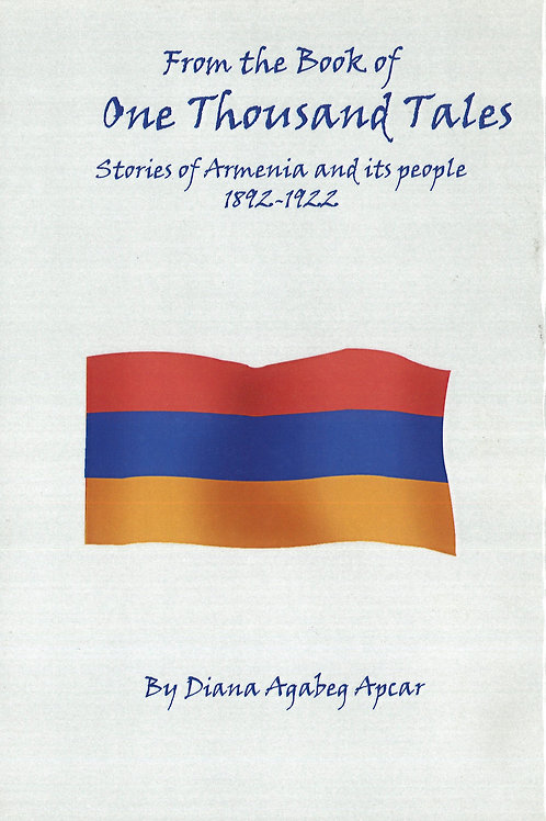 From the Book of One Thousand Tales: Stories of Armenia and its people 1892-1922