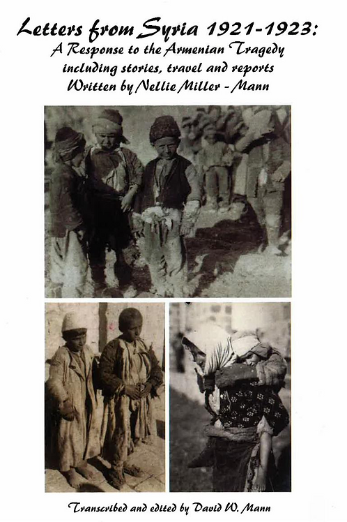 Letters from Syria 1921-1923: A Response to the Armenian Tragedy including stori