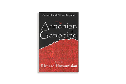 The Armenian Genocide: Cultural & Ethical Legacies