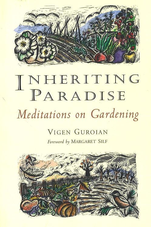 Inheriting Paradise Meditation on Gardening
