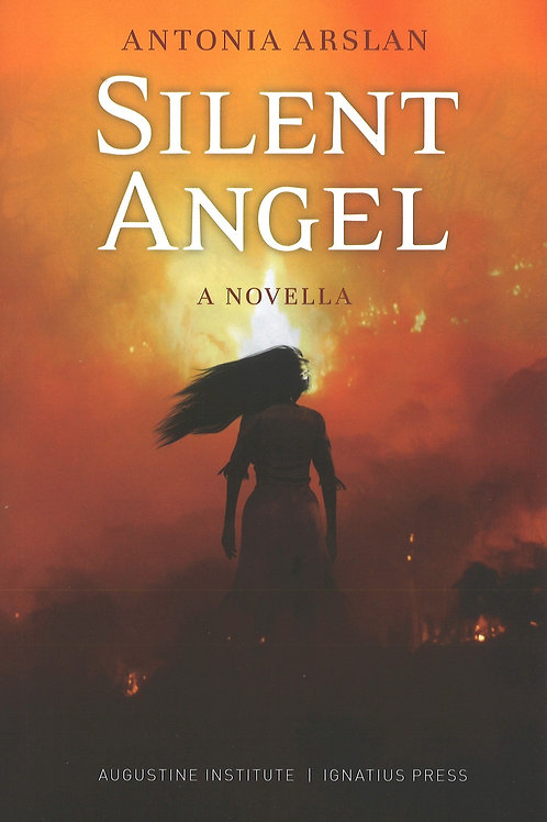 Silent Angel, A Novella: Antonia Arslan