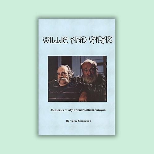 Willie and Varaz: Memories of My Friend William Saroyan