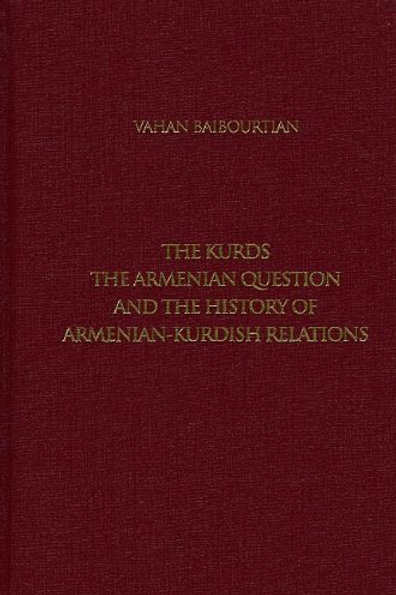 The Kurds, The Armenian Question and the History of Armenian-Kurdish Relations