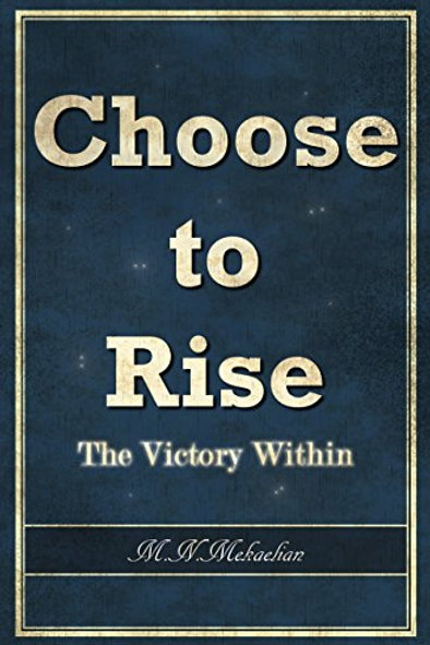 Choose to Rise: The Victory Within