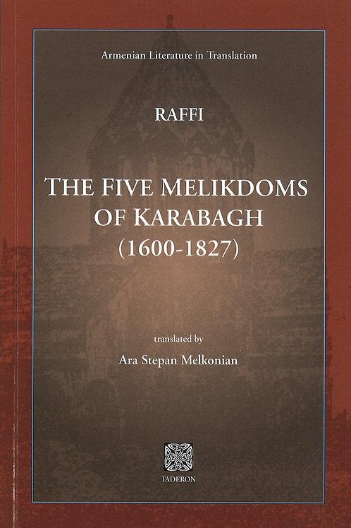 Raffi: The Five Melikdoms of Karabagh (1600-1827)