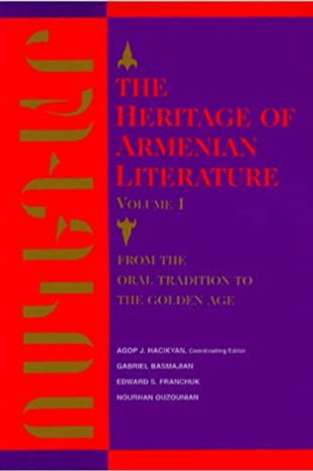 The Heritage of Armenian Literature Vol. I: From Oral Tradition to the Golden Ag