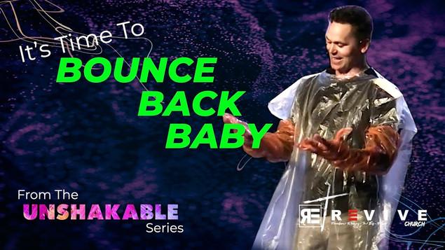Bounce Back Baby!