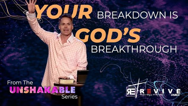 Your Breakdown Is God's Breakthrough