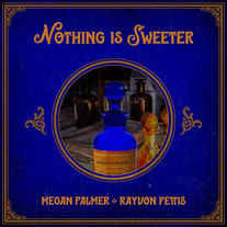     Rayvon Pettis + Megan Palmer - Nothing is Sweeter     drums, percussion