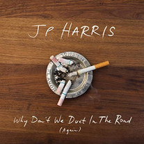     JP Harris - Why Don't We Duet in the Road (Again)     drums