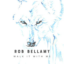    Rob Bellamy - Walk It With Me     production, guitars, bass, synths, drums, mixing