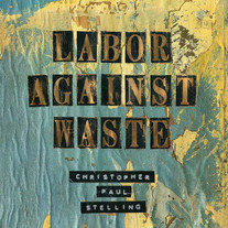||| Christopher Paul Stelling - Labor Against Waste ||| drums, percussion