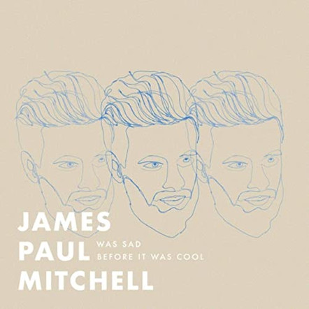 ||| James Paul Mitchell - Was Sad Before It Was Cool ||| engineer