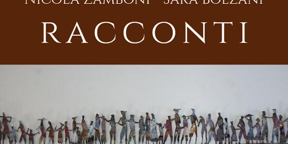 Nicola Zamboni - Sara Bolzani | RACCONTI, a cura di Pietro Di Natale (1)