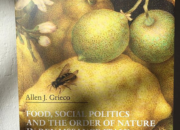 Food, Social Politics and the Order of Nature in Renaissance Italy